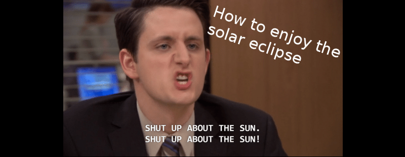 4 Ways to Enjoy the Solar Eclipse